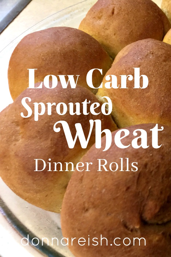 Low Carb Sprouted Wheat Dinner Rolls Donna Reish