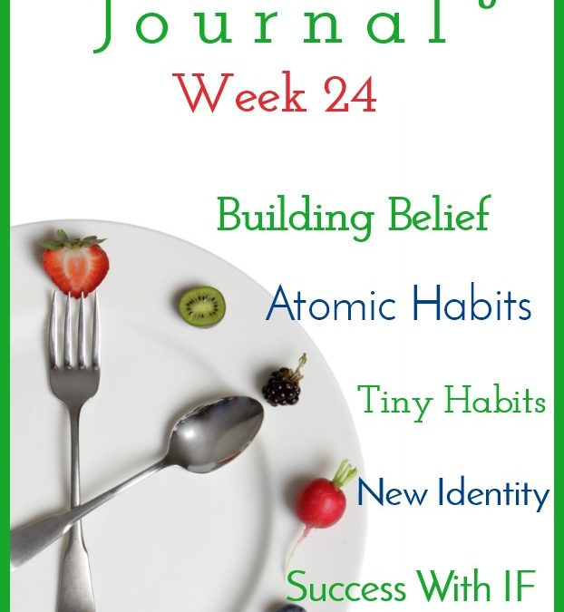 Intermittent Fasting Journal – Week 24