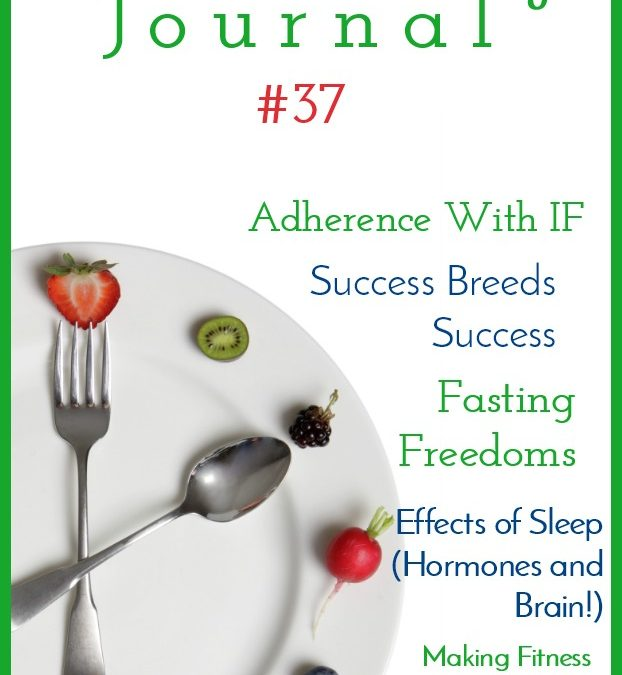 Intermittent Fasting Journal #37