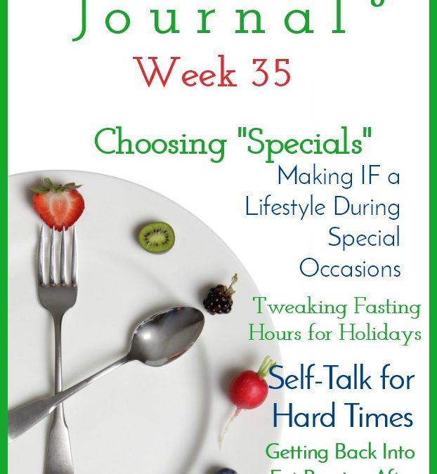 Intermittent Fasting Journal – Week 35