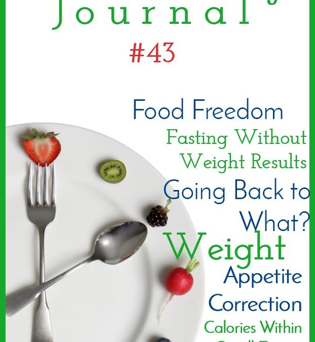 Intermittent Fasting Journal #43