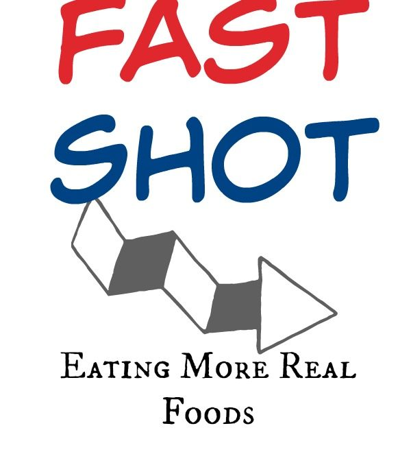 Fast Shot: Eating More Real Foods