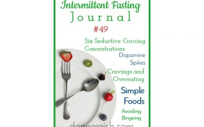 Intermittent Fasting Journal #49 – Six Seductive Craving Concentrations