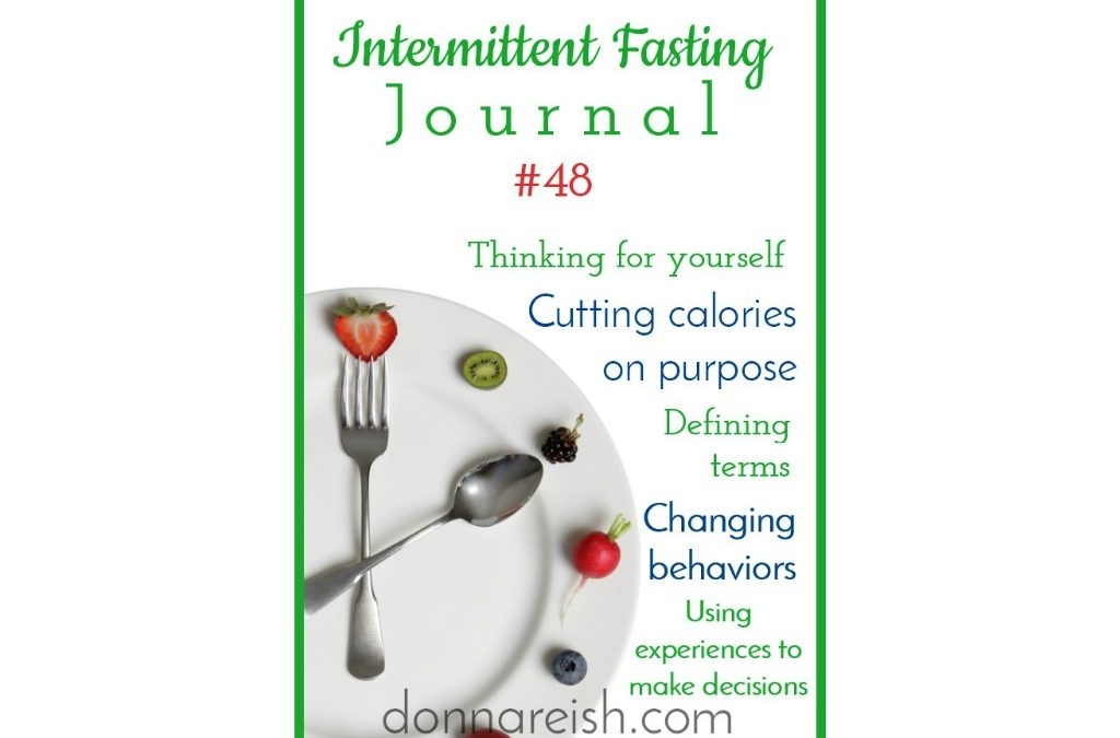 Intermittent Fasting Journal #48 – 15 Clues That You Believe Calories Matter