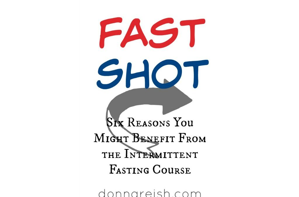 Six Reasons You Might Benefit From the Intermittent Fasting Course (Fast Shot)