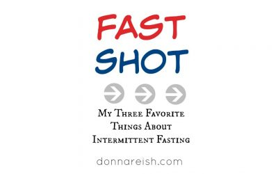 My Three Favorite Things About Intermittent Fasting (Fast Shot Video!)