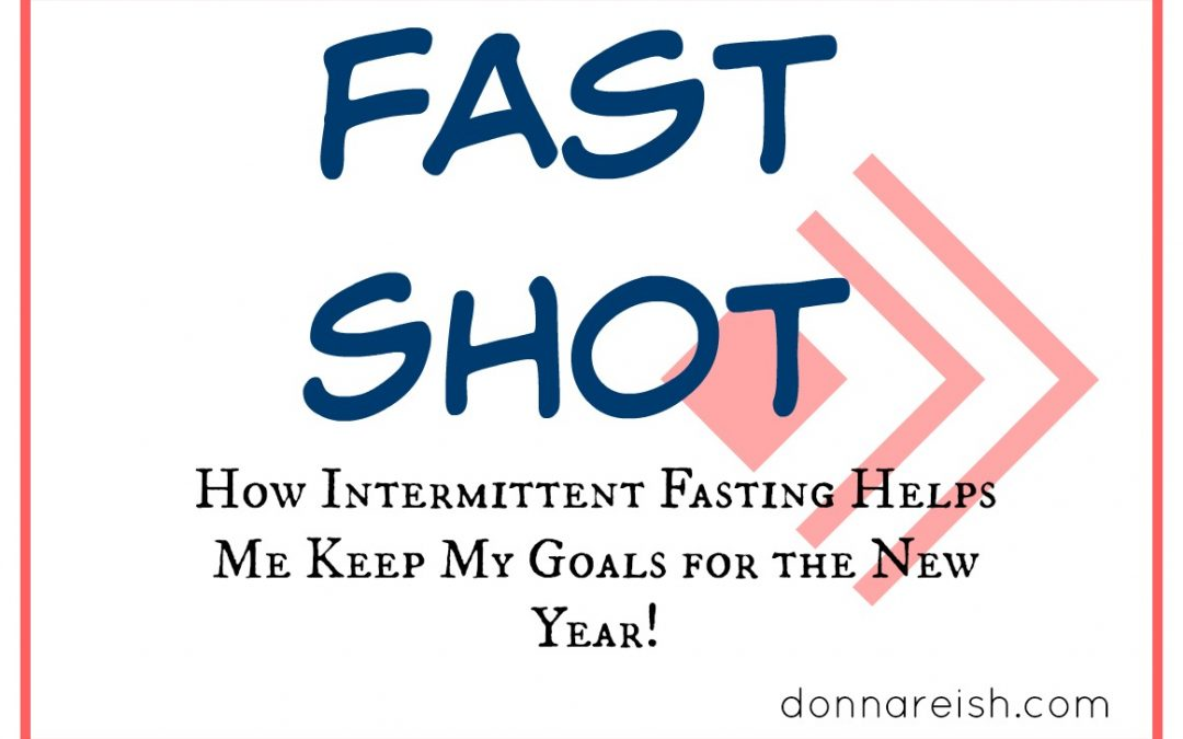 How Intermittent Fasting Helps Me Keep My Goals for the New Year! (Fast Shot)