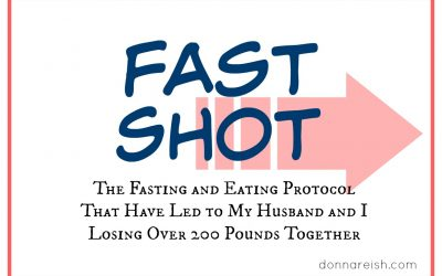 The Fasting and Eating Protocol That Have Led to My Husband and I Losing Over 200 Pounds Together (Fast Shot)