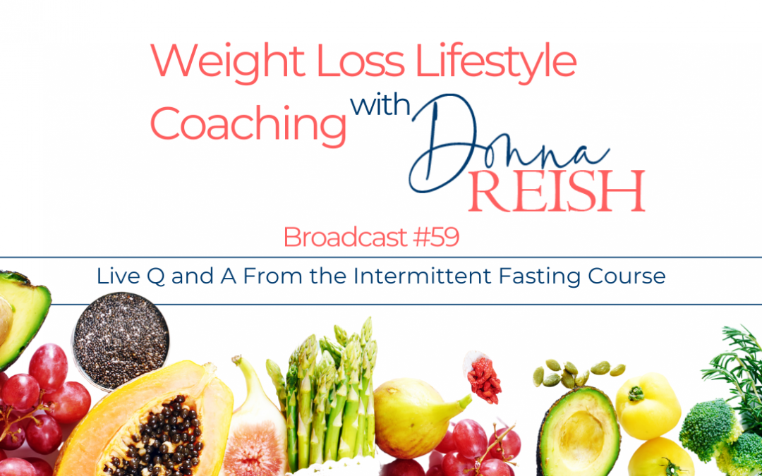 Broadcast #59 – Live Q and A From the Intermittent Fasting Course